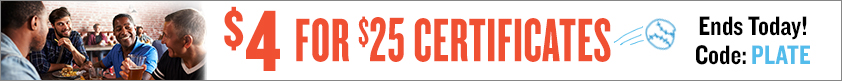 $4 for $25 Certificates!  Ends Today!